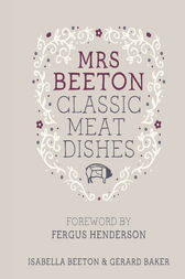 Mrs Beeton's Classic Meat Dishes: Foreword by Fergus Henderson
