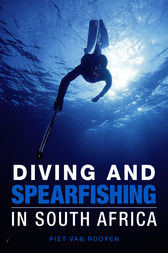 Diving and Spearfishing in South Africa by Piet van Rooyen