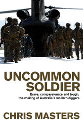 Uncommon Soldier by Chris Masters