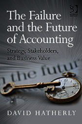 The Failure and the Future of Accounting by David Hatherly
