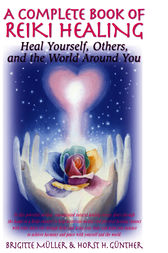 A Complete Book of Reiki Healing by Brigitte Muller