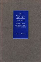 The University of London, 1858-1900 by F.M.G. Willson