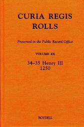 Curia Regis Rolls preserved in the Public Record Office XX (34-35 Henry III) (1250) by David Crook