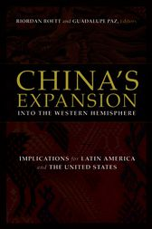 China's Expansion into the Western Hemisphere by Riordan Roett
