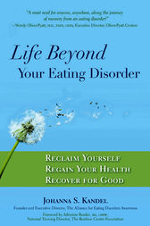 Life Beyond Your Eating Disorder by Johanna Kandel