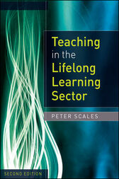 Teaching In The Lifelong Learning Sector by Peter Scales