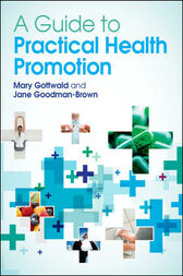 A Guide To Practical Health Promotion by Mary Gottwald