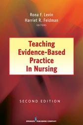 Teaching Evidence-Based Practice in Nursing by Rona F. Levin