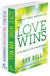 Love Wins and The Love Wins Companion by Rob Bell