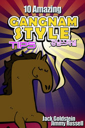 10 Amazing Gangnam Style Tips by Jack Goldstein