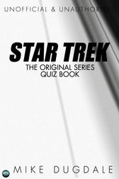 Star Trek The Original Series Quiz Book by Mike Dugdale