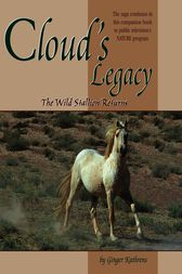 Cloud's Legacy by Ginger Kathrens