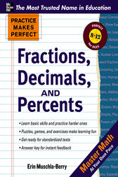 Practice Makes Perfect Fractions, Decimals, and Percents by Erin Muschla