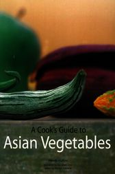 A Cook's Guide to Asian Vegetables by Wendy Hutton