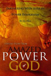 Partnering With Jesus in Power Evangelism by S.J. Hill