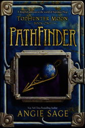 TodHunter Moon, Book One: PathFinder by Angie Sage
