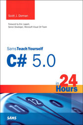 Sams Teach Yourself C# 5.0 in 24 Hours by Scott J. Dorman