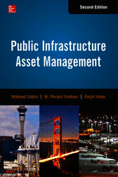 Public Infrastructure Asset Management, Second Edition by Waheed Uddin