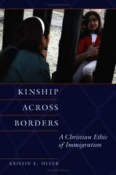 Kinship Across Borders by Kristin E. Heyer