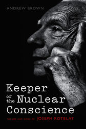 Keeper of the Nuclear Conscience by Andrew Brown