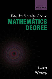 How to Study for a Mathematics Degree by Lara Alcock