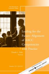 Leading for the Future: Alignment of AACC Competencies with Practice by Pamela L. Eddy