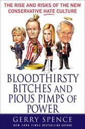 Bloodthirsty Bitches and Pious Pimps of Power by Gerry Spence