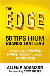 The Edge: 50 Tips from Brands that Lead by Allen P. Adamson