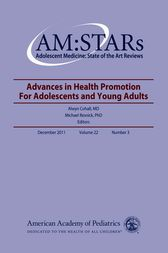 AM:STARS Advances In Health Promotion for Adolescents and Young Adults, Volume 22, No. 3 by Alwyn T. Cohall