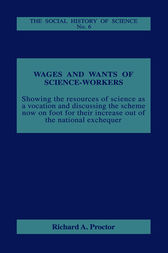 Wages and Wants of Science Work by Richard A. Proctor