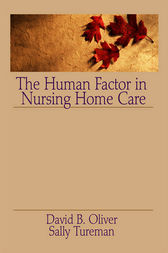 The Human Factor in Nursing Home Care by David Oliver
