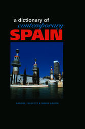 Dictionary of Contemporary Spain by Sandra Truscott