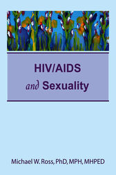 HIV/AIDS and Sexuality by Michael W Ross