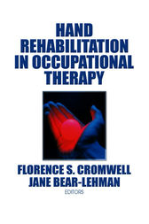 Hand Rehabilitation in Occupational Therapy by Jane Bear Lehman