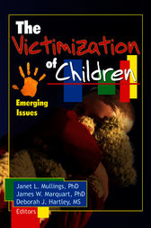 The Victimization of Children by Janet Mullings