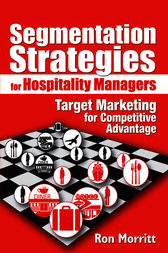 Segmentation Strategies for Hospitality Managers by Ron Morritt