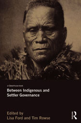Between Indigenous and Settler Governance by Lisa Ford