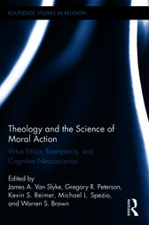 Theology and the Science of Moral Action by James A. Van Slyke