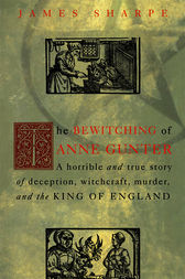The Bewitching of Anne Gunter by James Sharpe