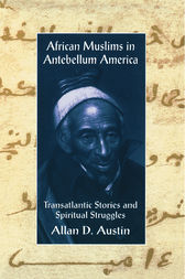 African Muslims in Antebellum America by Allan D. Austin