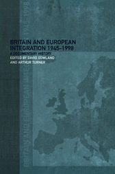 Britain and European Integration, 1945 - 1998 by David Gowland