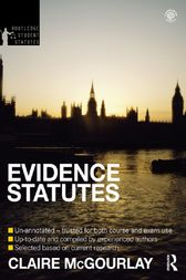 Evidence Statutes 2012-2013 by Claire McGourlay