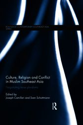 Culture, Religion and Conflict in Muslim Southeast Asia by Joseph Camilleri
