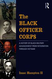 The Black Officer Corps by Isaac Hampton II