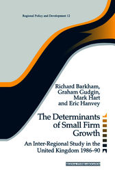 The Determinants of Small Firm Growth by Richard Barkham