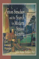 Lytton Strachey and the Search for Modern Sexual Identity by Julie Anne Taddeo