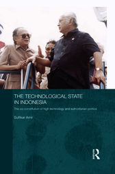 The Technological State in Indonesia by Sulfikar Amir
