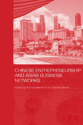 Chinese Entrepreneurship and Asian Business Networks by Thomas Menkhoff