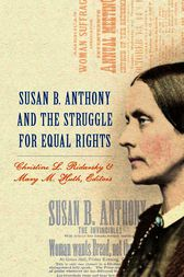 Susan B. Anthony and the Struggle for Equal Rights by Christine L. Ridarsky