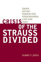 Crisis of the Strauss Divided by Harry V. Jaffa